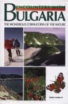 Encounters with Bulgaria: The Wondrous Cornucopia of the Nature (ISBN: 9789543780044)