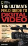 The Ultimate Field Guide To Digital Video (ISBN: 9781426201226)