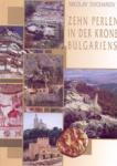 Zehn Perlen in der Krone Bulgariens (ISBN: 9789549308228)