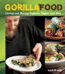 Gorilla Food - Living and Eating Organic, Vegan and Raw (2012)