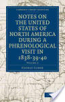 Notes on the United States of North America During a Phrenological Visit in 1838-39-40 - Volume 2 (2010)