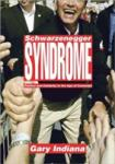 Schwarzenegger Syndrome: Politics and Celebrity in the Age of Contempt (2006)