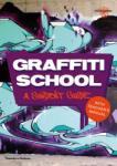 Graffiti School: A Student Guide with Teacher's Manual (2013)