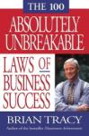 The 100 Absolutely Unbreakable Laws of Business Success (2001)