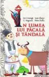 In lumea lui Pacala si Tandala (ISBN: 9786068391151)