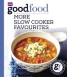 Good Food: More Slow Cooker Favourites Triple-Tested Recipes (2013)