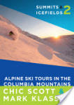 Summits & Icefields 2: Alpine Ski Tours in the Columbia Mountains (2012)