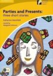 Parties and Presents: Three Short Stories Level 2 Elementary/Lower-intermediate (2006)