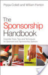 The Sponsorship Handbook: Essential Tools, Tips and Techniques for Sponsors and Sponsorship Seekers (ISBN: 9780470979846)