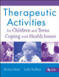 Therapeutic Activities for Children and Teens Coping with Health Issues [With CDROM]: Cutting Edge Thinking and Practice (ISBN: 9780470555002)
