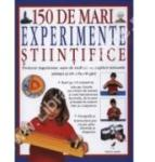 150 de mari experimente stiintifice (ISBN: 9789737142504)