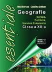 ESENTIALE GEOGRAFIE CLASA A XII-A EUROPA, ROMANIA, UE (ISBN: 9789737283788)