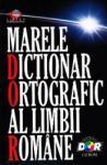 Marele dictionar ortografic al limbii romane (ISBN: 9789736754135)