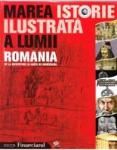 Marea istorie ilustrata a lumii. ROMANIA - vol 8 (ISBN: 9789736756283)