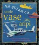 Nu stiam ca unele vase au aripi (ISBN: 9789739460170)