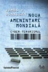 Noua amenintare globala: cyber-terorismul (ISBN: 9789736699375)