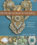 Dimensional Bead Embroidery: A Reference Guide to Techniques (2011)
