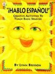 Hablo Espanol! : Creative Activities to Teach Basic Spanish (ISBN: 9780865303119)