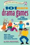 101 More Drama Games for Children: New Fun and Learning with Acting and Make-Believe (ISBN: 9780897933674)
