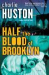 Charlie Huston: Half the Blood of Brooklyn (ISBN: 9780345495877)