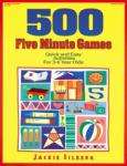 500 Five Minute Games: Quick and Easy Activities for 3 to 6 Year Olds (ISBN: 9780876591727)