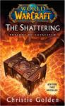 World of Warcraft The Shattering (ISBN: 9781439172742)