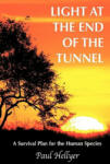 Light at the end of the tunnel - A survival plan for the human species (ISBN: 9781449076122)