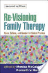 Re-Visioning Family Therapy: Race, Culture, and Gender in Clinical Practice (ISBN: 9781593854270)