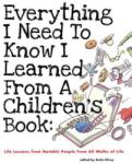 Everything I Need to Know I Learned from a Children's Book: Life Lessons from Notable People from All Walks of Life (ISBN: 9781596433953)