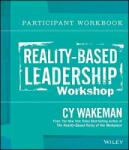 Reality-Based Leadership Participant Workbook (2014)