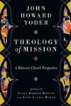 Theology of Mission: A Believers Church Perspective (2013)