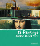 13 Paintings Children Should Know (ISBN: 9783791343235)