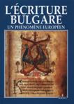 L'Ecriture Bulgare - Un Phenomene Europeen (2008)