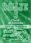 RALLYE 3. Classe de huitième. Guide de classe. Книга за учителя по френски език за 8. клас - интензивно изучаване, част 3 (0000)