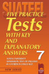 Five Practice Tests with Key and Explanatory Answers No 7. Тестове по английски език за кандидат-студенти (2013)