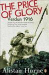 The Price of Glory: Verdun 1916 (ISBN: 9780140170412)