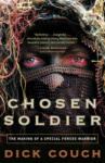 Chosen Soldier: The Making of a Special Forces Warrior (ISBN: 9780307339393)