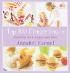 Top 100 Finger Foods: 100 Recipes for a Healthy, Happy Child (ISBN: 9780743493710)