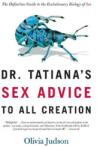Dr. Tatiana's Sex Advice to All Creation: The Definitive Guide to the Evolutionary Biology of Sex (ISBN: 9780805063325)
