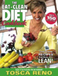 The Eat-Clean Diet Cookbook: Great-Tasting Recipes That Keep You Lean! (ISBN: 9781552100448)