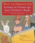 What the Dormouse Said: Lessons for Grown-Ups from Children's Books (ISBN: 9781565124516)