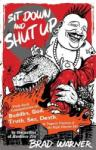 Sit Down and Shut Up (ISBN: 9781577315599)