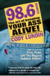 98.6 Degrees: The Art of Keeping Your Ass Alive! (ISBN: 9781586852344)