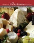 Making Artisan Cheese: Fifty Fine Cheeses That You Can Make in Your Own Kitchen (ISBN: 9781592531974)
