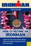 Become an Ironman: An Amateur\'s Guide to Participating in the World\'s Toughest Endurance Event (ISBN: 9781841261133)