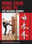 Wing Chun Kung Fu: The Wooden Dummy (ISBN: 9781847970268)