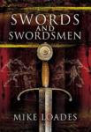 Swords and Swordsmen (ISBN: 9781848841338)