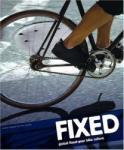 Fixed: Global Fixed-Gear Bike Culture (ISBN: 9781856696456)