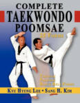 Complete Taekwondo Poomsae: The Official Taegeuk, Palgawe and Black Belt Forms of Taekwondo (ISBN: 9781880336922)