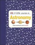 A Little Course in. . . Astronomy (2014)